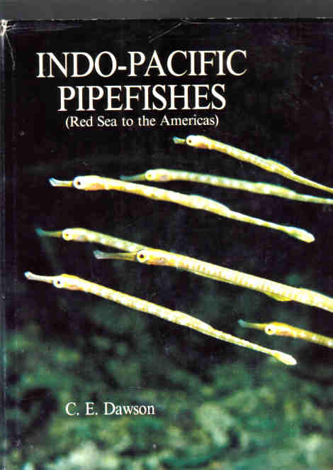 Indo-Pacific Pipefishes (Red Sea to the Americas) published by the Gulf Coast Research Laboratory  HB. DJ Intact.1985