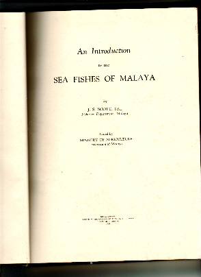 An Introduction to the Sea Fishes of Malaya by J.S.Scott B.Sc