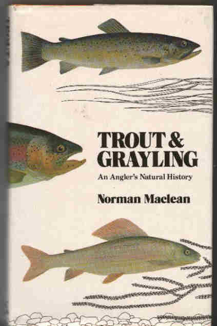 Trout and Grayling.  by Norman Maclean.