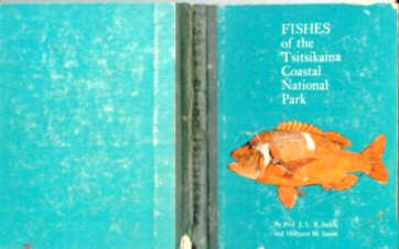 Fishes of the Tsitsikama Coastal National Park (SOUTHERN AFRICA )by the late professor J.L.B.Smith and Margaret Smith, of Coelacanth fame