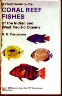 A Field Guide to the Coral Reef Fishes of the Indian and West Pacific Oceans