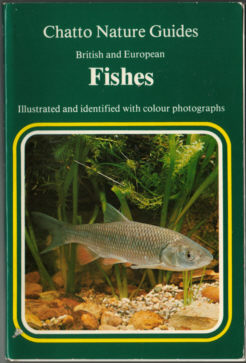 THE CHATTO NATURE GUIDE TO BRITISH AND EUROPEAN FISHES