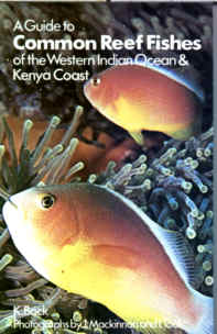 A Guide to the Common reef Fishes of the Western Indian Ocean and Kenya Coast by K. Bock