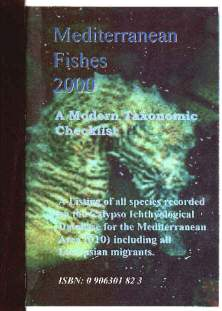 Mediterranean Fishes 2000 plus the 2004 CD update. Taxonomic Classification