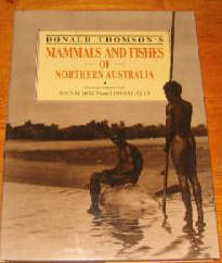 Mammals and Fishes of Northern Australia  by Thomson