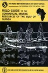 Field Guide to the Commercial Marine Resources of The Gulf of Guinea.