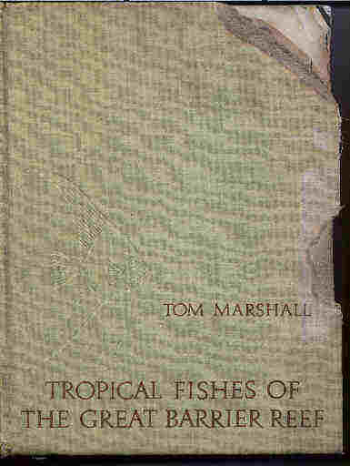 Tropical Fishes of the Great Barrier Reef  by Tom C. Marshall