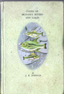 Fishes of Britains Rivers and Lakes.